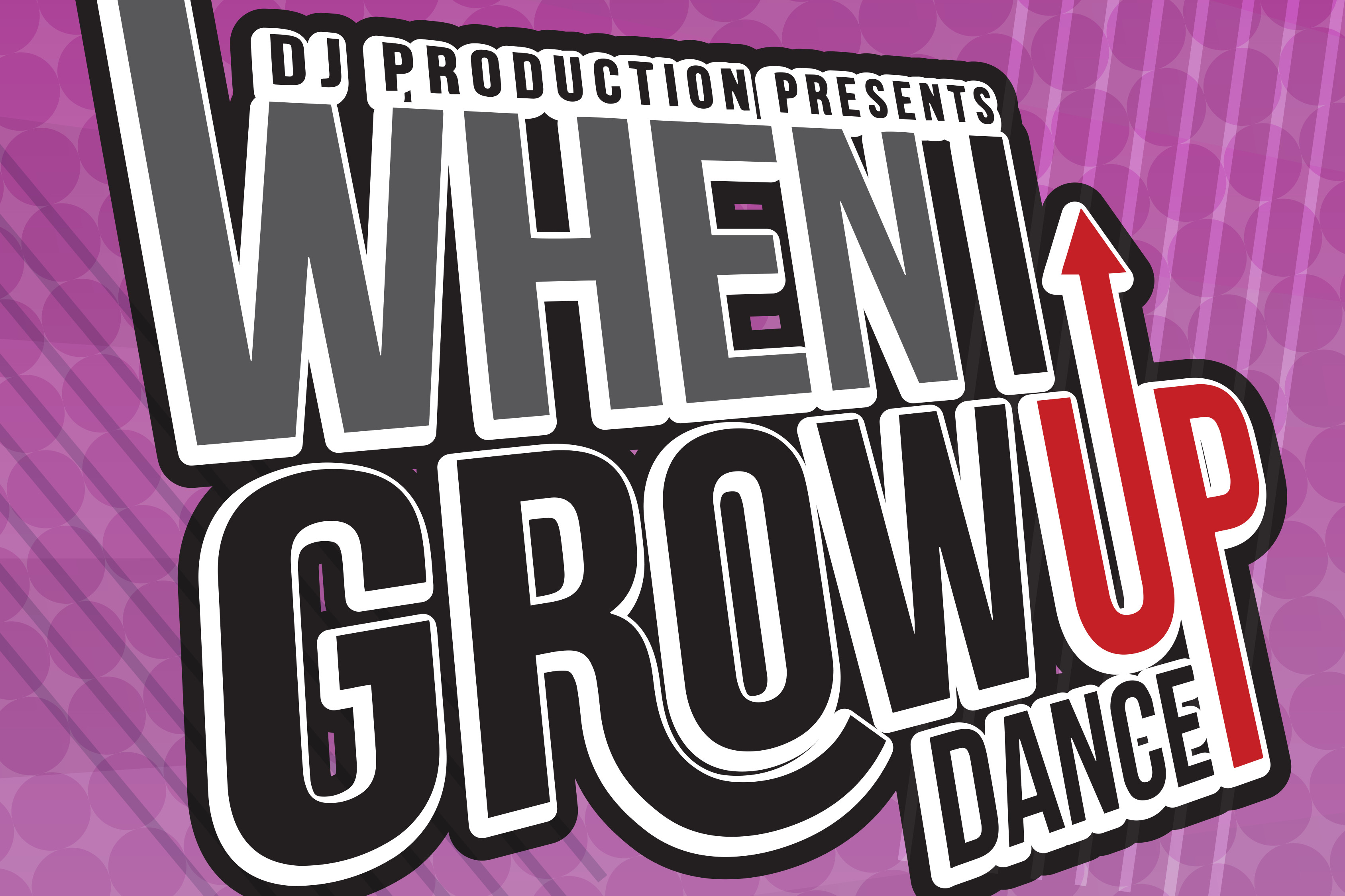 "DJ Productions presents ""When I Grow Up"""