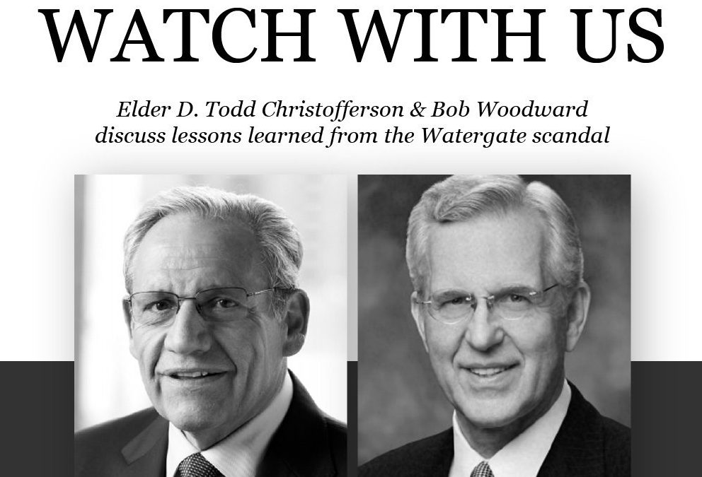 Elder D. Todd Christofferson and Bob Woodward to discuss Watergate